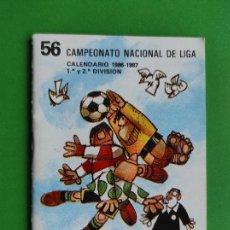 Collectionnisme sportif: CALENDARIO DE FUTBOL CAMPEONATO NACIONAL DE LIGA 86 87 1986 1987 PRIMERA Y SEGUNDA DIVISION. Lote 249072710