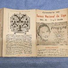 Coleccionismo deportivo: CALENDARIO DE FUTBOL TORNEO NACIONAL DE LIGA 1ª Y 2ª DIVISION 1945 - 1946 PUBLICIDAD PROPYRE. Lote 257426130