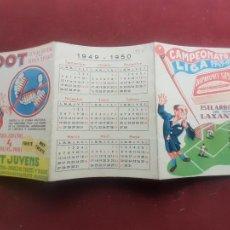 Coleccionismo deportivo: CALENDARIO DE FÚTBOL 1949 1950. PUBLICIDAD DODOT CEPILLO DENTAL Y BOMBONES SANIX. Lote 262778985