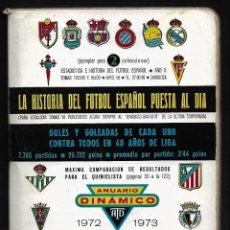 Coleccionismo deportivo: ANUARIO DINAMICO - 1972-1973 - HISTORIA DEL FUTBOL ESPAÑOL PUESTA AL DIA. Lote 268839354