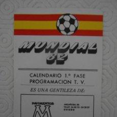 Collectionnisme sportif: MUNDIAL 82. FUTBOL. ESPAÑA 82. CALENDARIO DE PARTIDOS DE LA PRIMERA FASE. GENTILEZA DE PAVIMENTOS MI. Lote 274577303