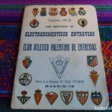 Coleccionismo deportivo: CALENDARIO LIGA FÚTBOL TEMPORADA 1981 82 CLUB ATLETICO PALENTINO DE ENTREVÍAS Y ELECTRODOMÉSTICOS.. Lote 296572233