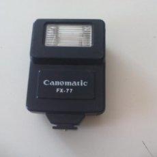 Cámara de fotos: FLASH CANOMATIC FX-77, PARA CAMARA FOTOGRÁFICA. Lote 130713774