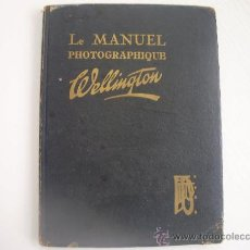 Cámara de fotos: FOTOGRAFIA - LE MANUEL PHOTOGRAPHIQUE WELLINGTON (AÑOS 20). Lote 23550649