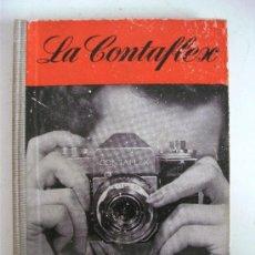 Cámara de fotos: LIBRO SOBRE CAMARA CONTAFLEX: LA CONTAFLEX, POR W.D.EMANUEL, ED OMEGA, AÑOS 50 APROX. Lote 25241401