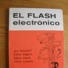 Cámara de fotos: EL FLASH ELECTRONICO. LEONARDO GAUNT. ED. OMEGA. 1969 94 PAG . Lote 27743945