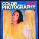Cámara de fotos: REVISTA COLOR PHOTOGRAPHY 1972 LAS FOTOGRAFÍAS MAS POPULARES DE GRANDES ARTISTAS. Lote 28512147