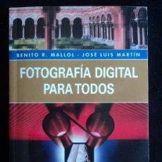 Cámara de fotos: FOTOGRAFIA DIGITAL PARA TODOS. BENITO MALLOL. LIBROHOBBY. 2004 95 PAG. Lote 28800715