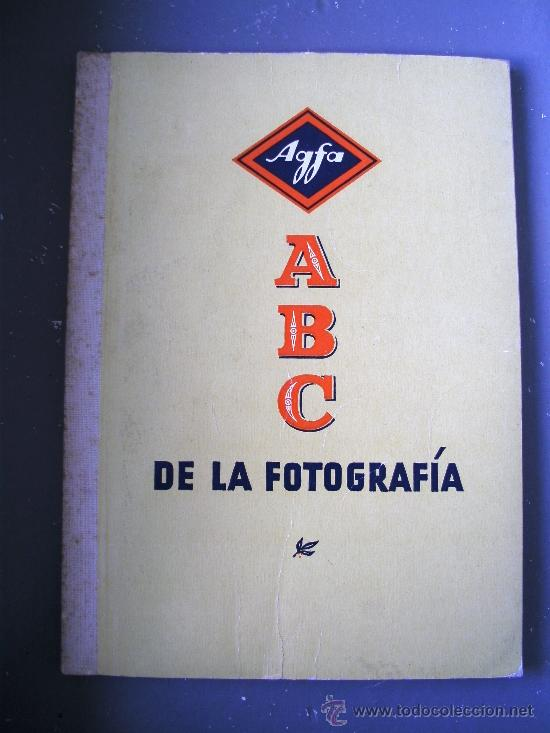 AGFA - ABC DE LA FOTOGRAFIA , AÑOS 50 APROX (Cámaras Fotográficas - Catálogos, Manuales y Publicidad)