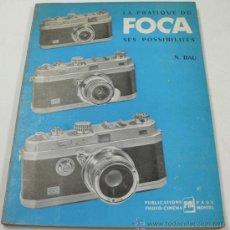 Cámara de fotos: LA PRATIQUE DU FOCA, N. BAU. 16X21 CM. 118 PAG. EN FRANCÉS. Lote 31106138