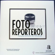 Cámara de fotos: LIBRO FOTO REPORTEROS 2009-10-11- FOTOPERIODISMO DE ALICANTE 94 PAGINAS-VER FOTOS ADICIONALES. Lote 34505857