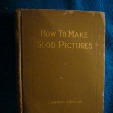 Cámara de fotos: KODAK: - HOW TO MAKE GOOD PICTURES. A BOOK FOR THE AMATEUR PHOTOGRAPHER - (ROCHESTER, 1914). Lote 99919435