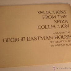 Cámara de fotos: SELECTIONS FROM THE SPIRA COLLECTION GEORGE EASTMAN HOUSE 1981. Lote 43104483
