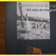 Cámara de fotos: MEMORIA VISUAL DE LUGO, 161 AÑOS DE FOTOGRAFÍA. 2001. Lote 43823520