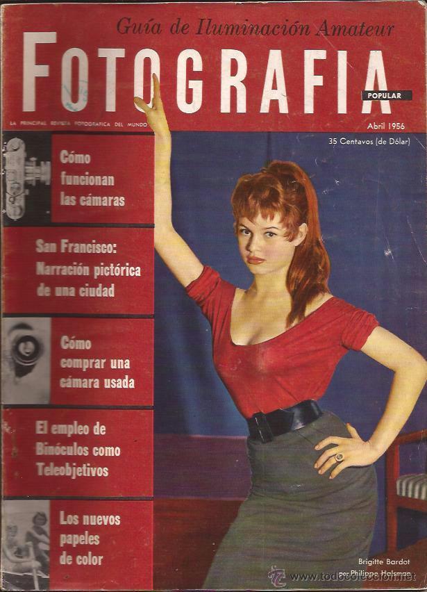 REVISTA-FOTOGRAFIA POPULAR BRIGITTE BARDOT COVER ABRIL 1956-USA-EN ESPAÑOL (Cámaras Fotográficas - Catálogos, Manuales y Publicidad)