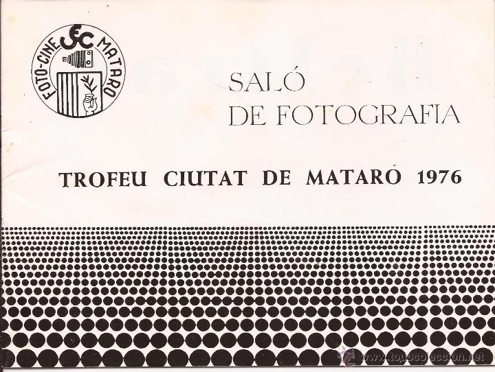 SALÓ DE FOTOGRAFIA / TROFEU CIUTAT DE MATARÓ / 1976 (Cámaras Fotográficas - Catálogos, Manuales y Publicidad)