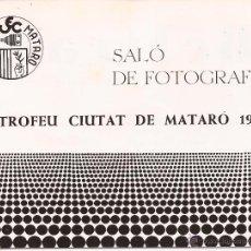 Cámara de fotos: SALÓ DE FOTOGRAFIA / TROFEU CIUTAT DE MATARÓ / 1976. Lote 51628463