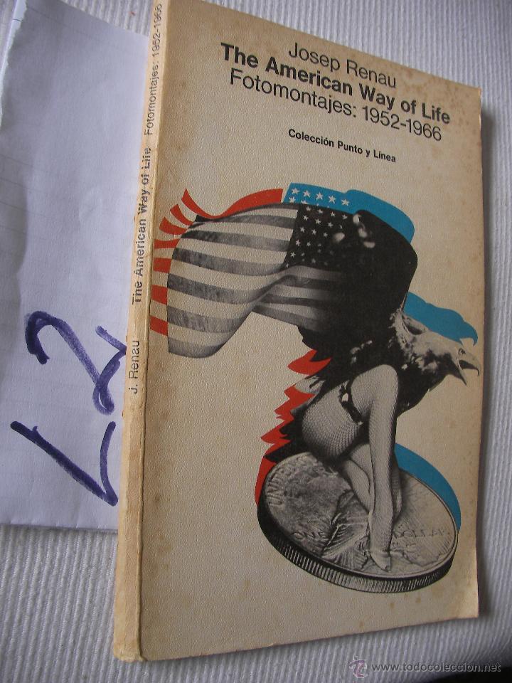 THE AMERICAN WAY OF LIFE - FOTOMONTAJES 1952 - 1966 - JOSEP RENAU (Cámaras Fotográficas - Catálogos, Manuales y Publicidad)