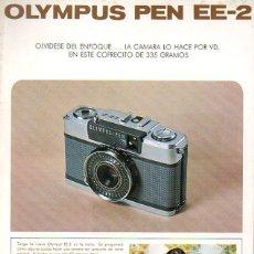 Cámara de fotos: PUBLICIDAD CATALOGO CAMARA FOTOGRAFICA OLYMPUS PEN EE-2. Lote 54215498