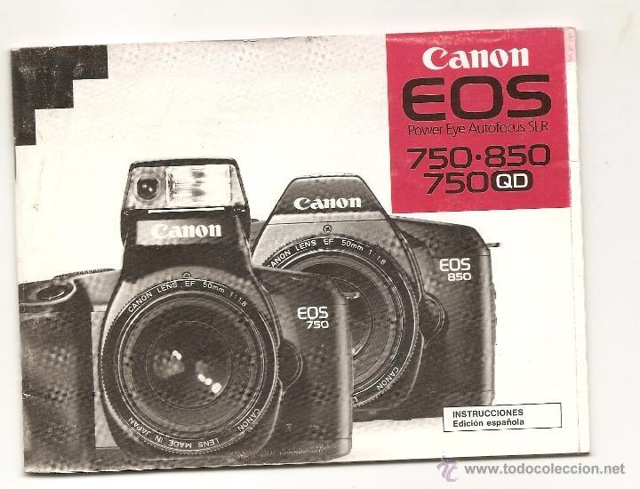 MANUAL DE INSTRUCCIONES ORIGINAL CAMARA CANON EOS 750-850-750 QD , EN CASTELLANO (Cámaras Fotográficas - Catálogos, Manuales y Publicidad)