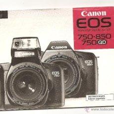 Cámara de fotos: MANUAL DE INSTRUCCIONES ORIGINAL CAMARA CANON EOS 750-850-750 QD , EN CASTELLANO. Lote 54247582