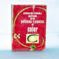 Cámara de fotos: LIBRO PRACTICA DEL REVELADO Y POSITIVADO DE LAS PELICULAS Y PAPELES EN COLOR. Lote 112035532