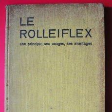 Cámara de fotos: LE ROLLEIFLEX, SON PRINCIPE, SES USAGES, SES AVANTAGES - WALTHER HEERING - 1ª EDICIÓN, 1934. Lote 57746225
