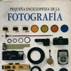 Appareil photos: PEQUEÑA ENCICLOPEDIA DE LA FOTOGRAFIA (EL PAIS AGUILAR) 2ªEDICION 1992. Lote 58072732