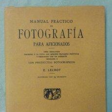 Cámara de fotos: MANUAL PRACTICO DE LA FOTOGRAFÍA PARA AFICIONADOS - FACSÍMIL PARIS - VALENCIA - CÁMARAS ANTIGUAS. Lote 58445666
