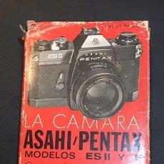 Cámara de fotos: LIBRO MANUAL LA CAMARA ASAHI PENTAX MODELOS ES II Y F DE 1975. Lote 64821779