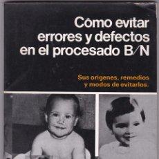 Cámara de fotos: COMO EVITAR ERRORES Y DEFECTOS EN EL PROCESADO B/N. ROBERT MATTHIAS. EDITORIAL COTEC. 1979. Lote 70498465