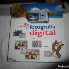 Cámara de fotos: GUIA COMPLETA DE FOTOGRAFIA DIGITAL.MICHAL FREEMAN.EDITORIAL BLUME 2003. Lote 79059265