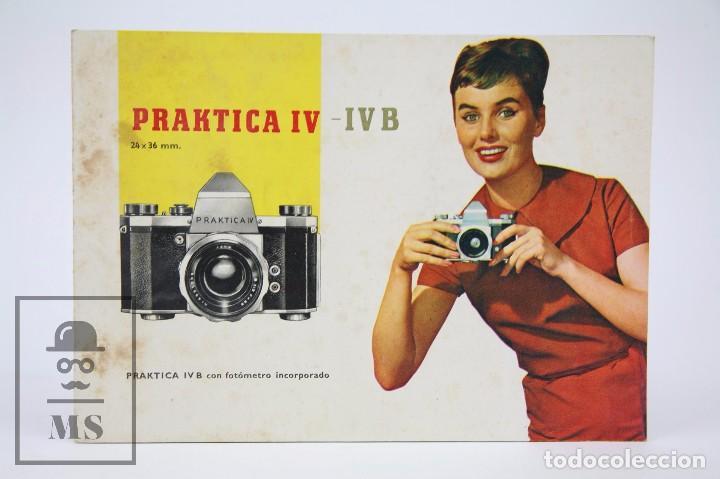 FOLLETO PUBLICITARIO DE FOTOGRAFÍA - CÁMARA DE FOTOS PRAKTICA IV - IV B - AÑOS 60-70 (Cámaras Fotográficas - Catálogos, Manuales y Publicidad)