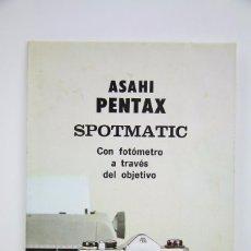 Cámara de fotos: FOLLETO PUBLICITARIO DE FOTOGRAFÍA - CÁMARA DE FOTOS ASAHI PENTAX SPOTMATIC - AÑOS 60. Lote 92708250
