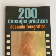 Cámara de fotos: 200 CONSEJOS PRACTICOS EN EL DESNUDO FOTOGRAFICO, EDICION DE BOLSILLO...AÑOS 80. Lote 95961095
