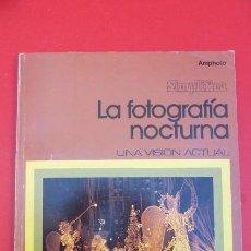 Cámara de fotos: LA FOTOGRAFIA NOCTURNA, AMPHOTO...AÑOS 70...96 PAGINAS. USADO... Lote 103759671