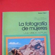 Cámara de fotos: LA FOTOGRAFIA DE MUJERES, UNA VISION ACTUAL...AÑOS 70..ROBERT HALMI..96 PAGINAS. FOTOS.. Lote 103759871