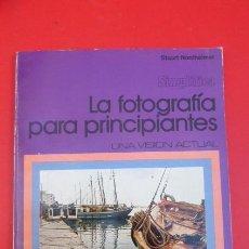 Cámara de fotos: LA FOTOGRAFIA PARA PRINCIPIANTES.STUART NORHEIMER..AÑOS 70..USADO.. Lote 103760095