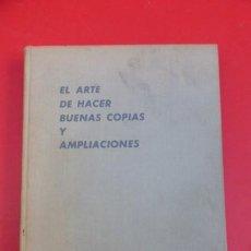Cámara de fotos: EL ARTE DE HACER BUENA COPIAS Y AMPLIACIONES. CROY. AÑOS 60..EDITORIAL OMEGA.289 PGS.. Lote 103761607
