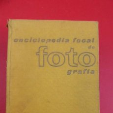 Cámara de fotos: ENCICLOPEDIA FOCAL DE FOTOGRAFIA. GRAN VOLUMEN, CON USO..PORTADA DEFECTUOSA,INTERIOR BUENO.. Lote 103764819