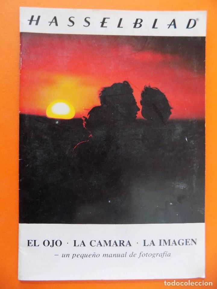 REVISTA, CATALOGO HASSELBLAD - UN PEQUEÑO MANUAL DE FOTOGRAFIA - 1973, EN CASTELLANO... R- 7769 (Cámaras Fotográficas - Catálogos, Manuales y Publicidad)