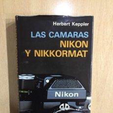 Cámara de fotos: LAS CÁMARAS NIKON Y NIKKORMAT - KEPPLER, HERBERT . Lote 110734239