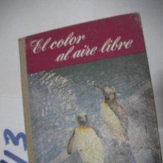 Cámara de fotos: ANTIGUO LIBRO FOTOGRAFIA - EL COLOR AL AIRE LIBRE. Lote 112159419