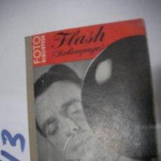 Cámara de fotos: ANTIGUO LIBRO FOTOGRAFIA - FLASH. Lote 112159843