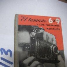 Cámara de fotos: ANTIGUO LIBRO FOTOGRAFIA - EL TAMAÑO Y LOS FORMATOS MEDIANOS. Lote 112160199
