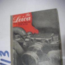Cámara de fotos: ANTIGUO LIBRO FOTOGRAFIA - LA LEICA. Lote 112160311