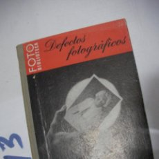 Cámara de fotos: ANTIGUO LIBRO FOTOGRAFIA - DEFECTOS FOTOGRAFICOS. Lote 112161043