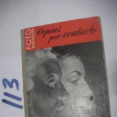 Cámara de fotos: ANTIGUO LIBRO FOTOGRAFIA - COPIAS POR CONTACTO. Lote 112161347