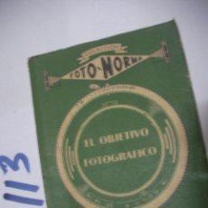 Cámara de fotos: ANTIGUO LIBRO FOTOGRAFIA - EL OBJETIVO FOTOGRAFICO. Lote 112161655