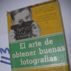 Cámara de fotos: ANTIGUO LIBRO - EL ARTE DE OBTENER BUENAS FOTOGRAFIAS. Lote 112162435